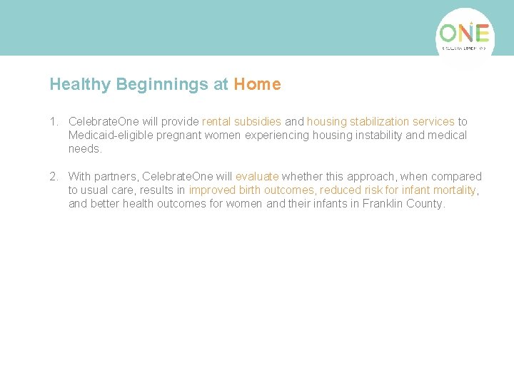 Healthy Beginnings at Home 1. Celebrate. One will provide rental subsidies and housing stabilization
