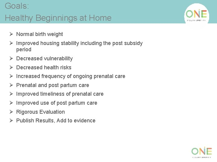 Goals: Healthy Beginnings at Home Ø Normal birth weight Ø Improved housing stability including