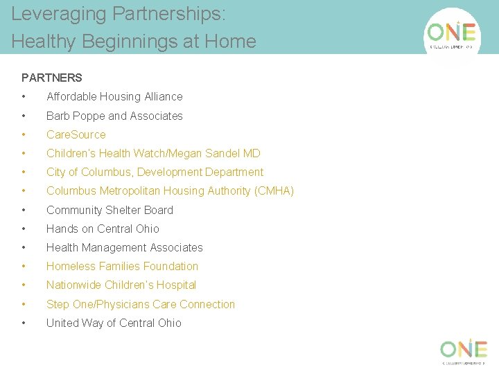 Leveraging Partnerships: Healthy Beginnings at Home PARTNERS • Affordable Housing Alliance • Barb Poppe