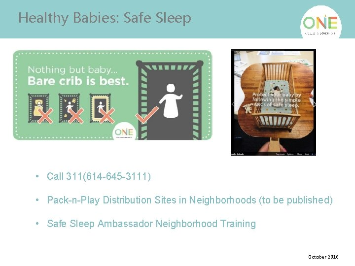 Healthy Babies: Safe Sleep • Call 311(614 -645 -3111) • Pack-n-Play Distribution Sites in