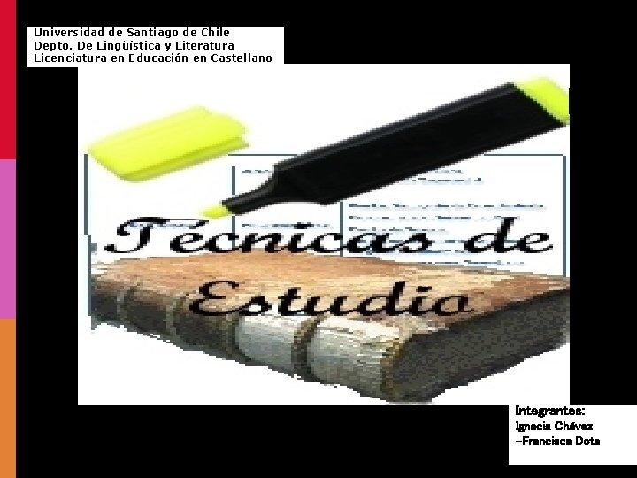 Universidad de Santiago de Chile Depto. De Lingüística y Literatura Licenciatura en Educación en