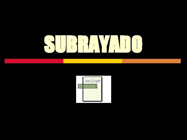 SUBRAYADO