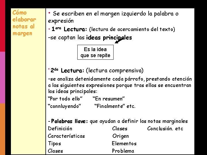 Cómo elaborar notas al margen • Se escriben en el margen izquierdo la palabra