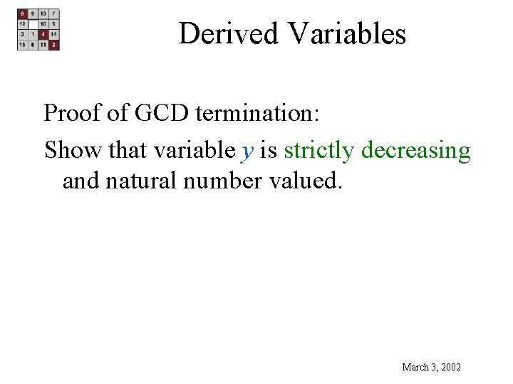 Derived Variables Proof of GCD termination: Show that variable y is strictly decreasing and