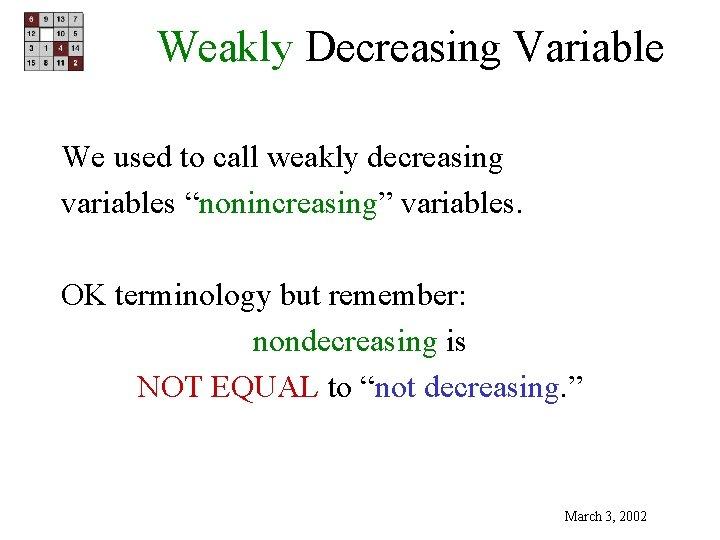 """Weakly Decreasing Variable We used to call weakly decreasing variables """"nonincreasing"""" variables. OK terminology"""