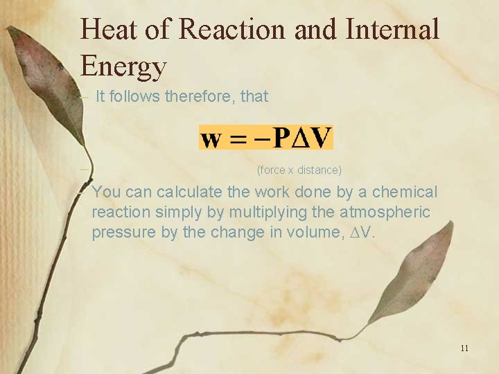 Heat of Reaction and Internal Energy – It follows therefore, that – (force x