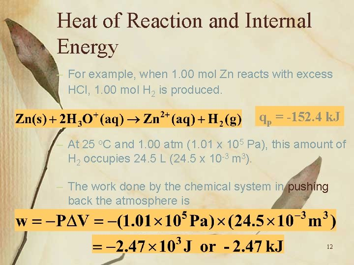 Heat of Reaction and Internal Energy – For example, when 1. 00 mol Zn