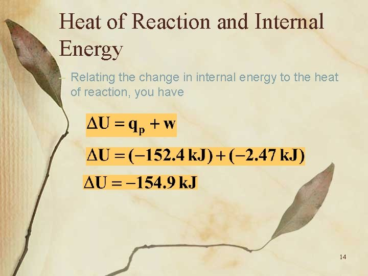 Heat of Reaction and Internal Energy – Relating the change in internal energy to