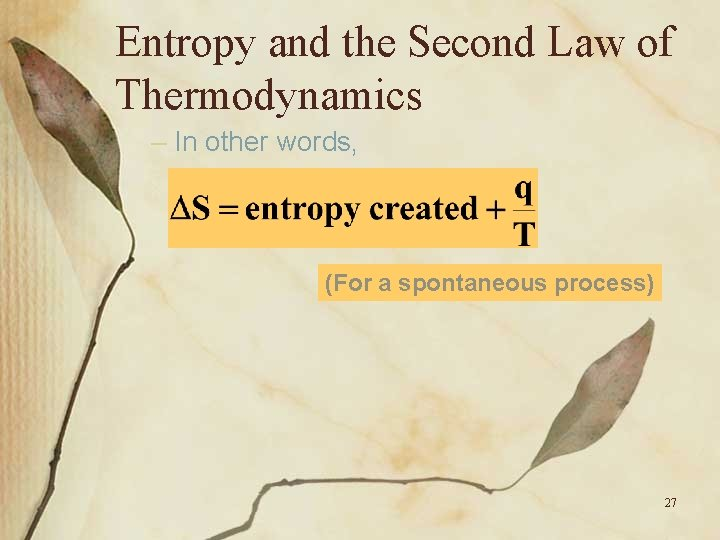 Entropy and the Second Law of Thermodynamics – In other words, (For a spontaneous
