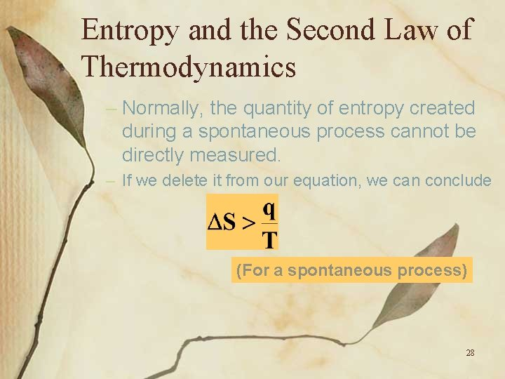 Entropy and the Second Law of Thermodynamics – Normally, the quantity of entropy created