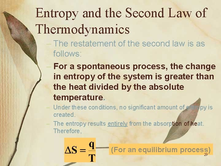 Entropy and the Second Law of Thermodynamics – The restatement of the second law