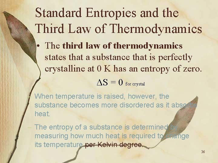 Standard Entropies and the Third Law of Thermodynamics • The third law of thermodynamics
