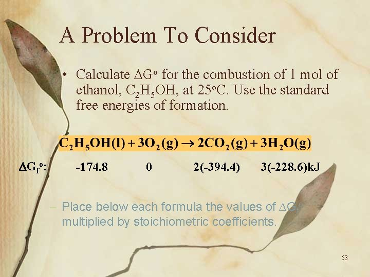 A Problem To Consider • Calculate Go for the combustion of 1 mol of