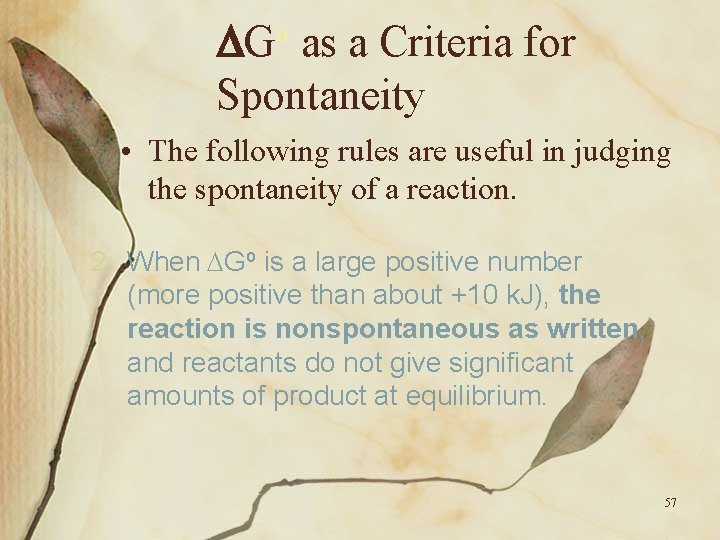 o G as a Criteria for Spontaneity • The following rules are useful in