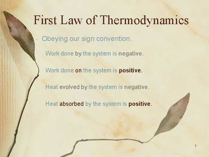 First Law of Thermodynamics – Obeying our sign convention. Work done by the system