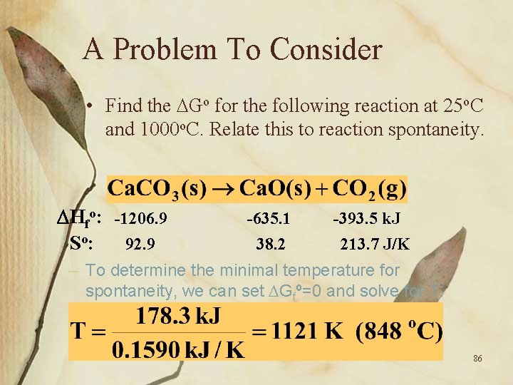 A Problem To Consider • Find the Go for the following reaction at 25