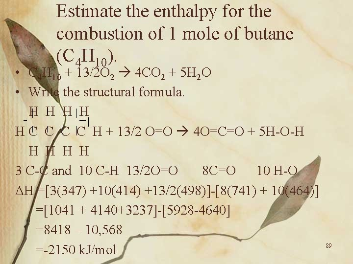 Estimate the enthalpy for the combustion of 1 mole of butane (C 4 H