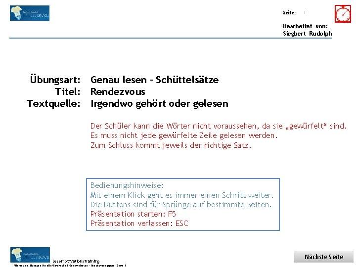 Übungsart: Titel: Seite: Quelle: 1 Bearbeitet von: Siegbert Rudolph Übungsart: Genau lesen - Schüttelsätze