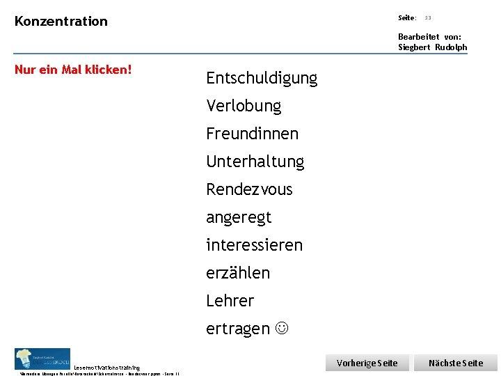 Übungsart: Konzentration Seite: 13 Bearbeitet von: Siegbert Rudolph Nur ein Mal klicken! Entschuldigung Verlobung