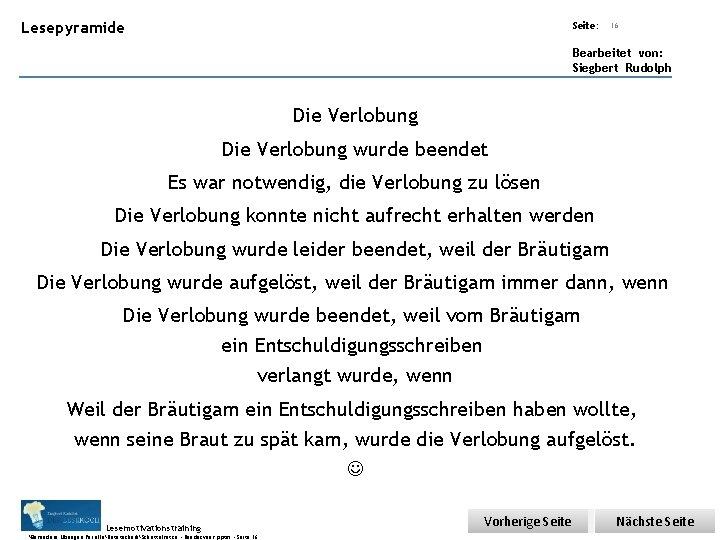 Übungsart: Lesepyramide Seite: 16 Bearbeitet von: Siegbert Rudolph Die Verlobung wurde beendet Es war