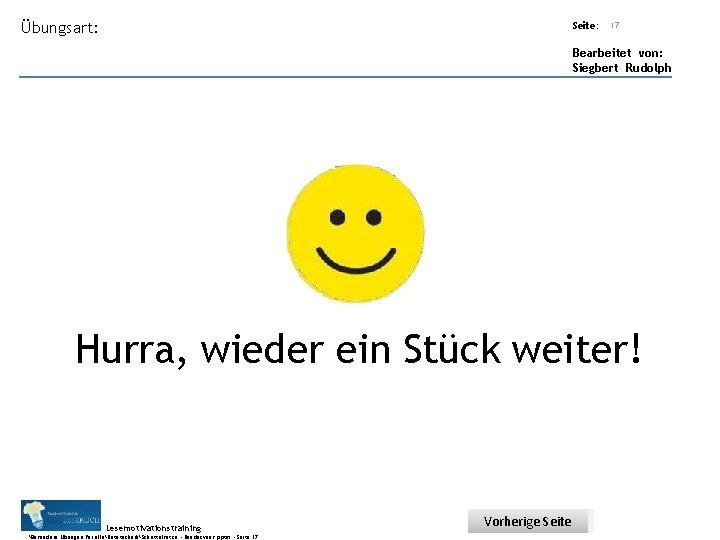 Übungsart: Seite: 17 Bearbeitet von: Siegbert Rudolph Hurra, wieder ein Stück weiter! Lesemotivationstraining. .