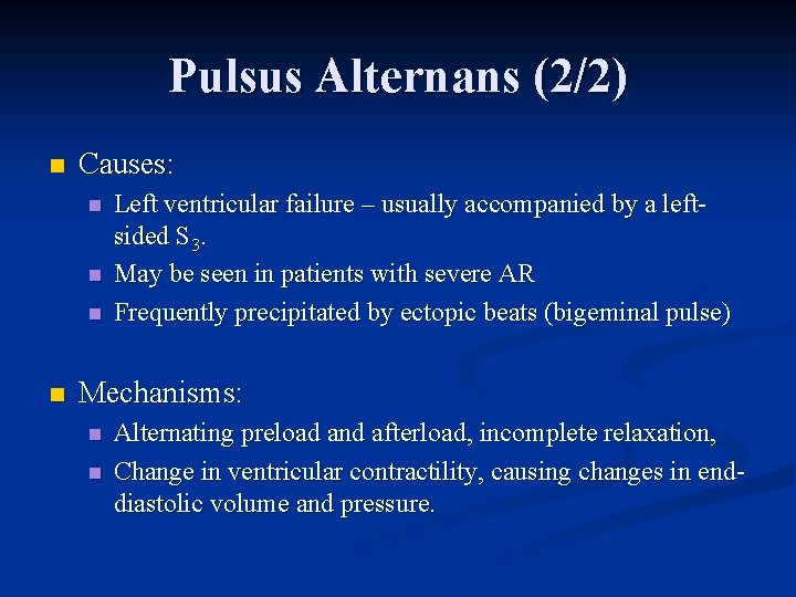Pulsus Alternans (2/2) n Causes: n n Left ventricular failure – usually accompanied by