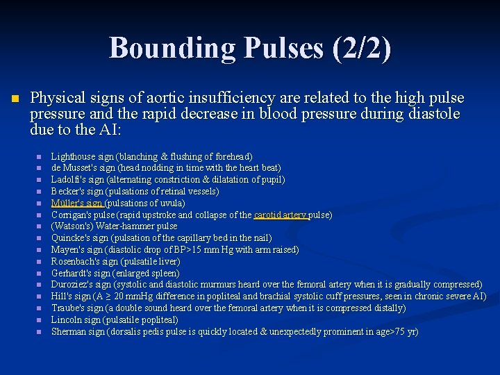 Bounding Pulses (2/2) n Physical signs of aortic insufficiency are related to the high