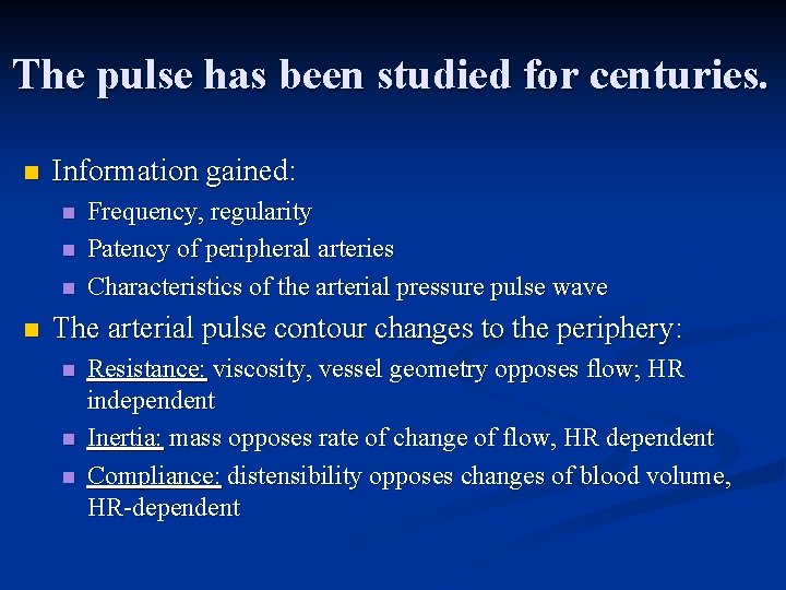 The pulse has been studied for centuries. n Information gained: n n Frequency, regularity