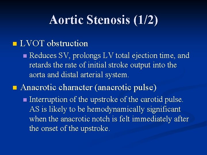 Aortic Stenosis (1/2) n LVOT obstruction n n Reduces SV, prolongs LV total ejection