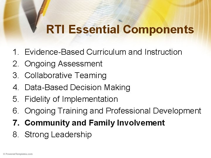 RTI Essential Components 1. 2. 3. 4. 5. 6. 7. 8. Evidence-Based Curriculum and