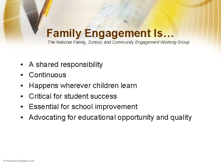Family Engagement Is… The National Family, School, and Community Engagement Working Group • •