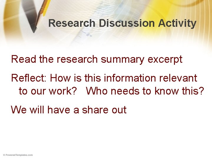 Research Discussion Activity Read the research summary excerpt Reflect: How is this information relevant