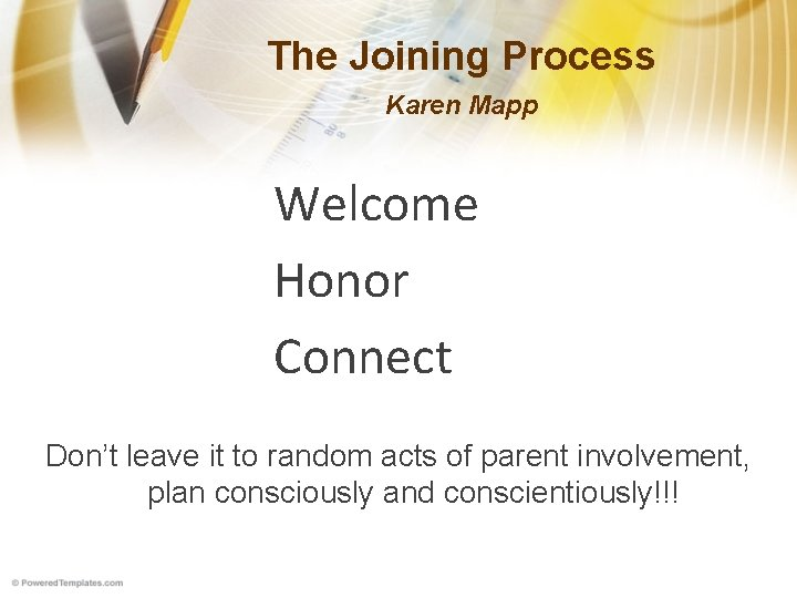The Joining Process Karen Mapp Welcome Honor Connect Don't leave it to random acts