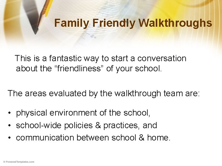 Family Friendly Walkthroughs This is a fantastic way to start a conversation about the