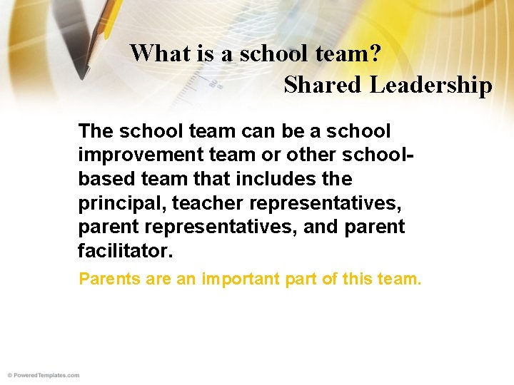 What is a school team? Shared Leadership The school team can be a school