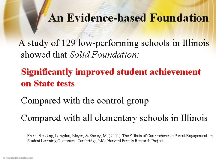 An Evidence-based Foundation A study of 129 low-performing schools in Illinois showed that Solid