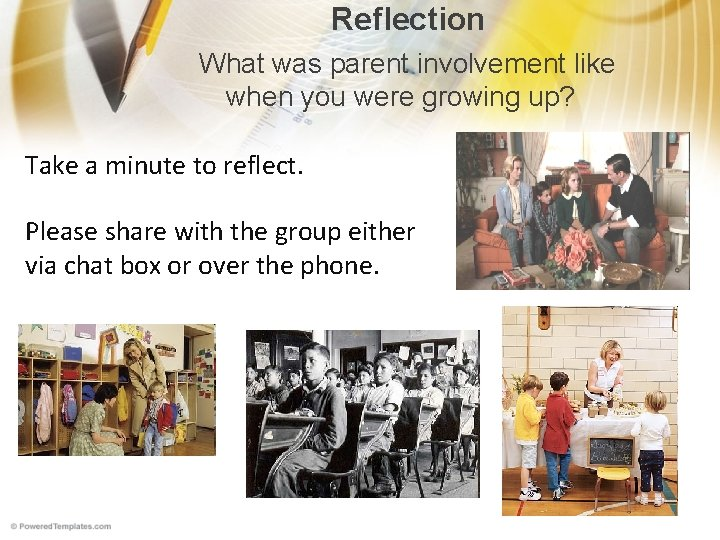 Reflection What was parent involvement like when you were growing up? Take a minute