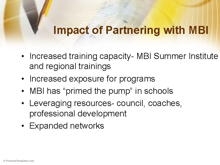 Impact of Partnering with MBI • Increased training capacity- MBI Summer Institute and regional