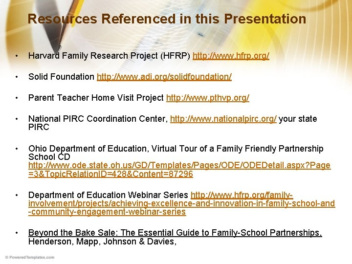 Resources Referenced in this Presentation • Harvard Family Research Project (HFRP) http: //www. hfrp.