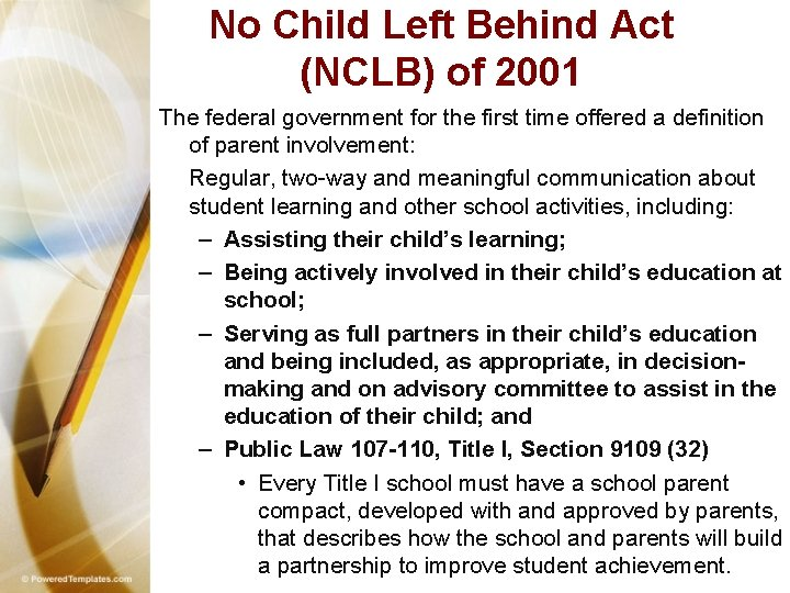 No Child Left Behind Act (NCLB) of 2001 The federal government for the first