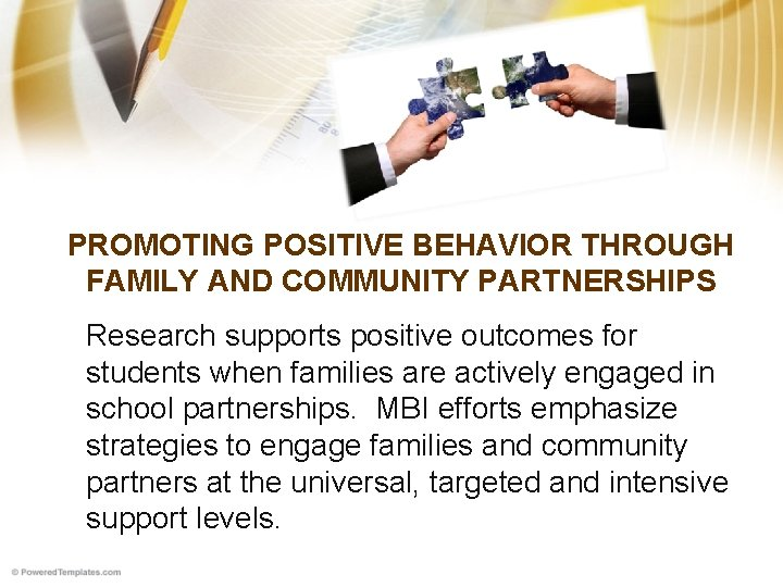 PROMOTING POSITIVE BEHAVIOR THROUGH FAMILY AND COMMUNITY PARTNERSHIPS Research supports positive outcomes for students