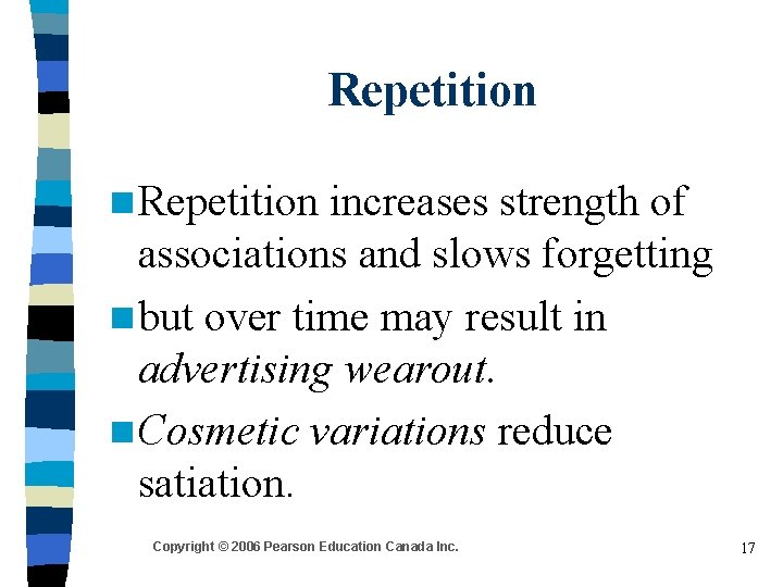 Repetition n Repetition increases strength of associations and slows forgetting n but over time