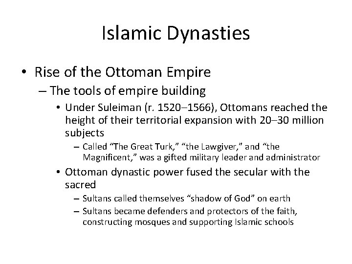 Islamic Dynasties • Rise of the Ottoman Empire – The tools of empire building