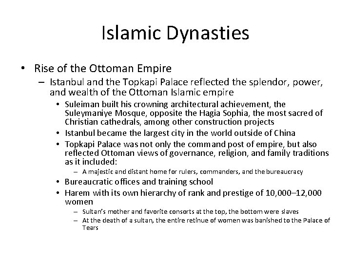 Islamic Dynasties • Rise of the Ottoman Empire – Istanbul and the Topkapi Palace