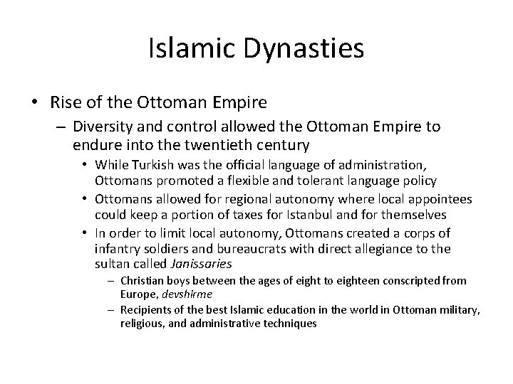 Islamic Dynasties • Rise of the Ottoman Empire – Diversity and control allowed the