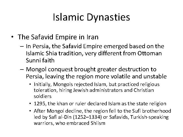 Islamic Dynasties • The Safavid Empire in Iran – In Persia, the Safavid Empire