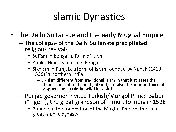 Islamic Dynasties • The Delhi Sultanate and the early Mughal Empire – The collapse