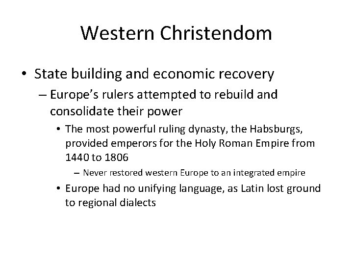 Western Christendom • State building and economic recovery – Europe's rulers attempted to rebuild