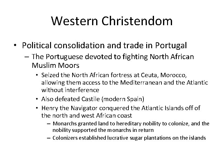 Western Christendom • Political consolidation and trade in Portugal – The Portuguese devoted to
