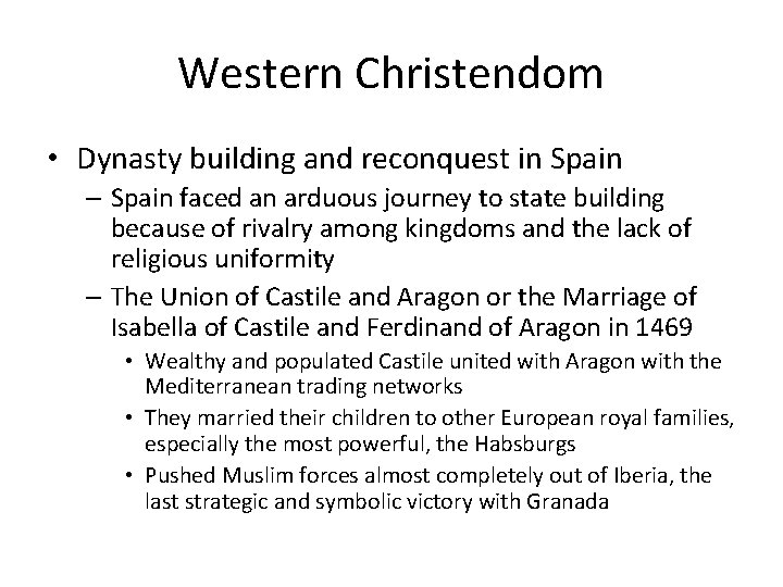 Western Christendom • Dynasty building and reconquest in Spain – Spain faced an arduous